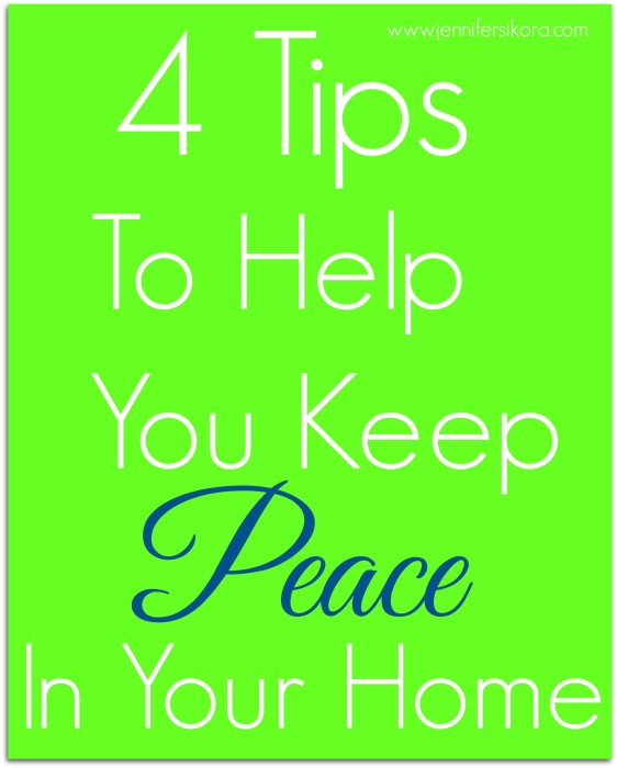 4 Tips to Help You Keep Peace In Your Home