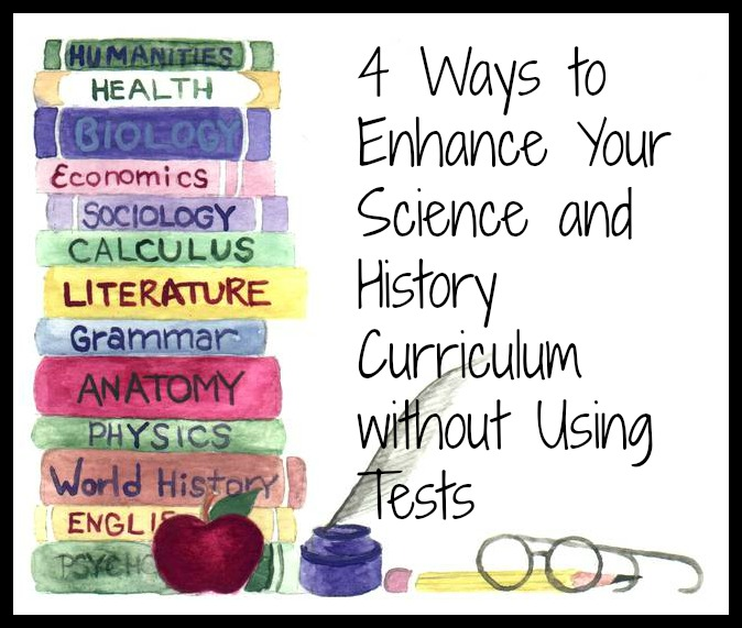 4 Ways to Change Up Your Science and History Curriculum