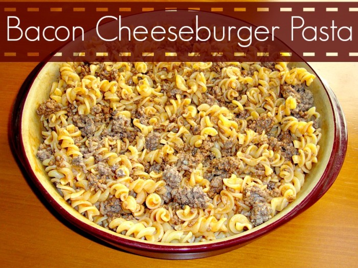 Bacon Cheeseburger Pasta - Jen Around the World