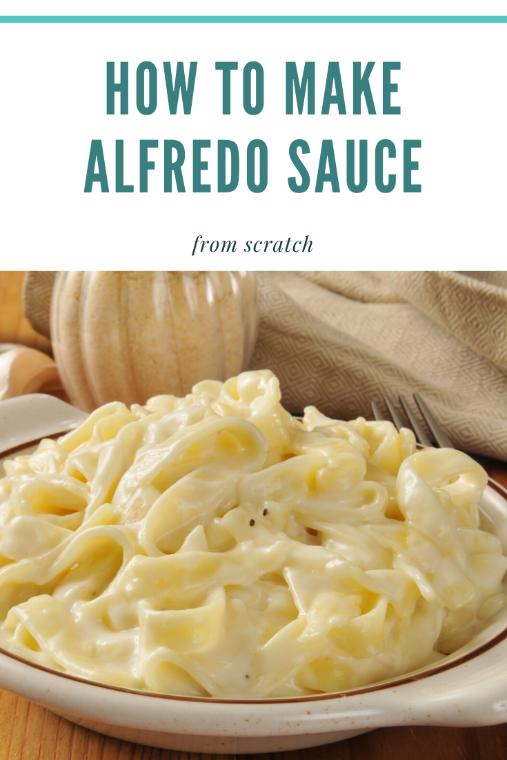 making Alfredo sauce from scratch at home