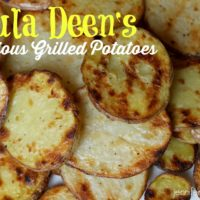 Paula Deen's Grilled Potatoes
