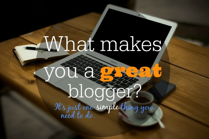 What Makes You a Great Blogger