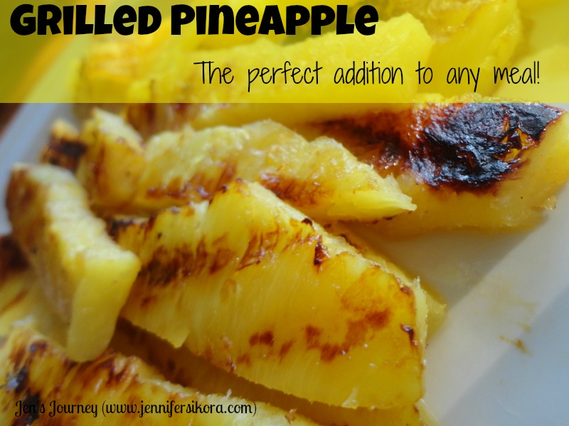 Grilled Pineapple-Easy and Delicious - Jen's Journey