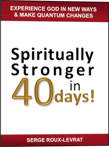 Spiritually Stronger in 40 Days by Serge Roux-Levrat