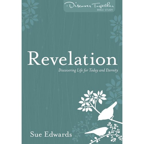 Revelation Discovering Life for Today and Eternity