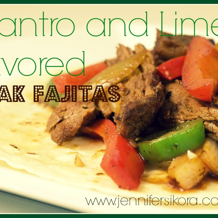 Cilantro and Lime Flavored Steak Fajitas