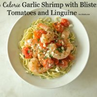 Low Calorie Dinner Recipe - Garlic Shrimp with Blistered Tomatoes and Linguinie