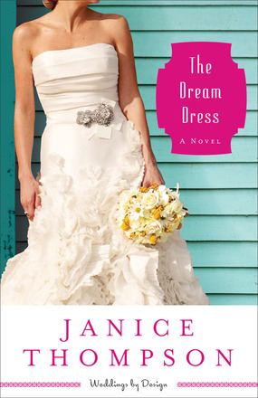 The Dream Dress by Janice Thompson