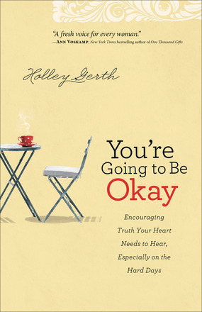You're Going to Be Okay by Holley Gerth