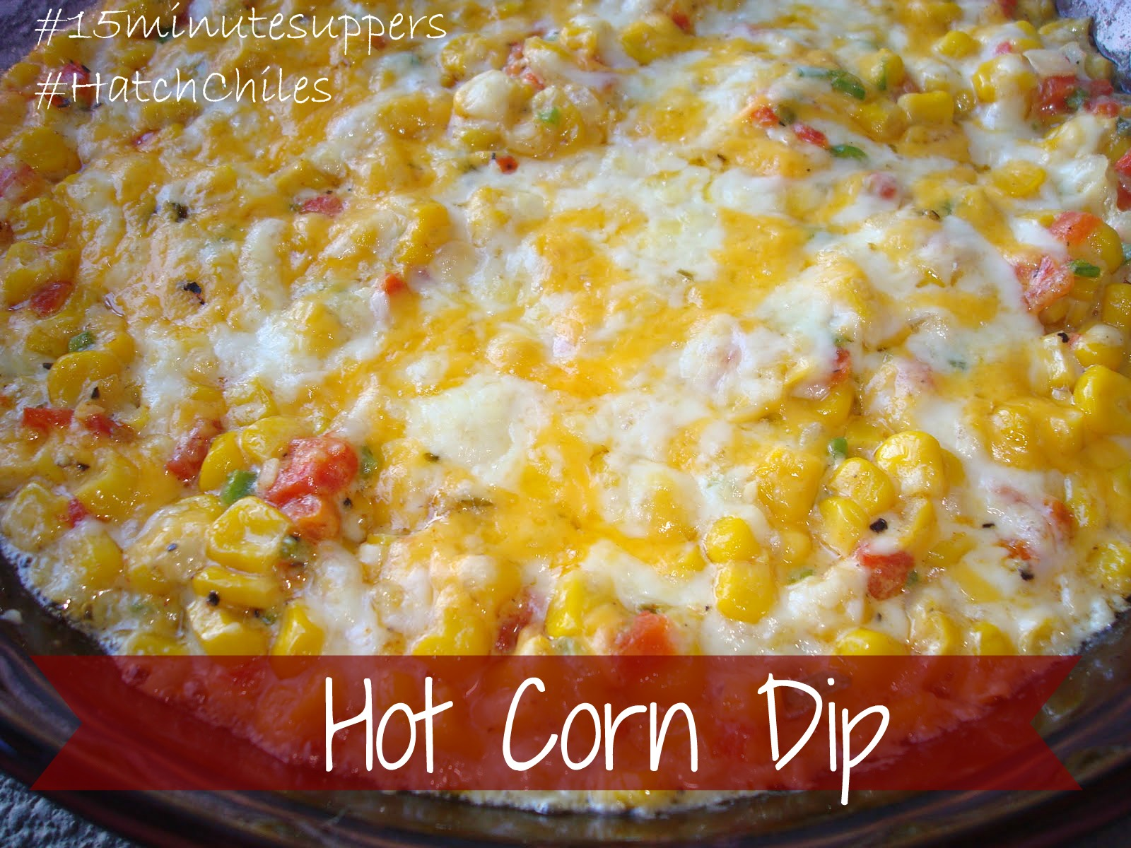 Hot Corn Dip Featuring Hatch Chiles #15minutesuppers #hatchChiles