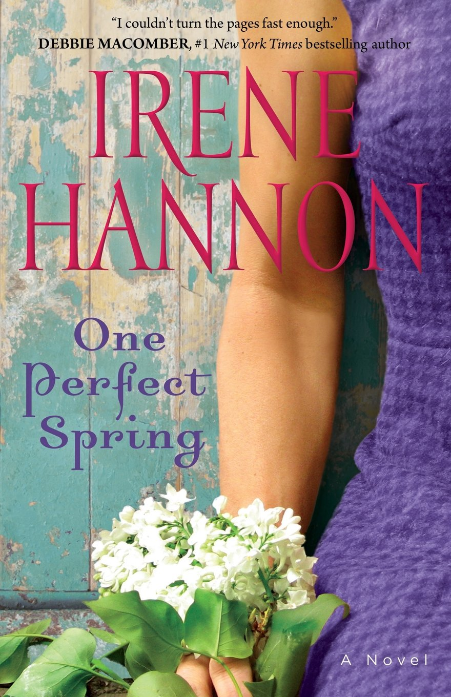 One Perfect Spring by Irene Hannon is one of the BEST Novels I have ever had the pleasure of reading.