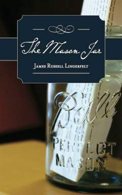 The Mason Jar by James Russell Lingerfelt