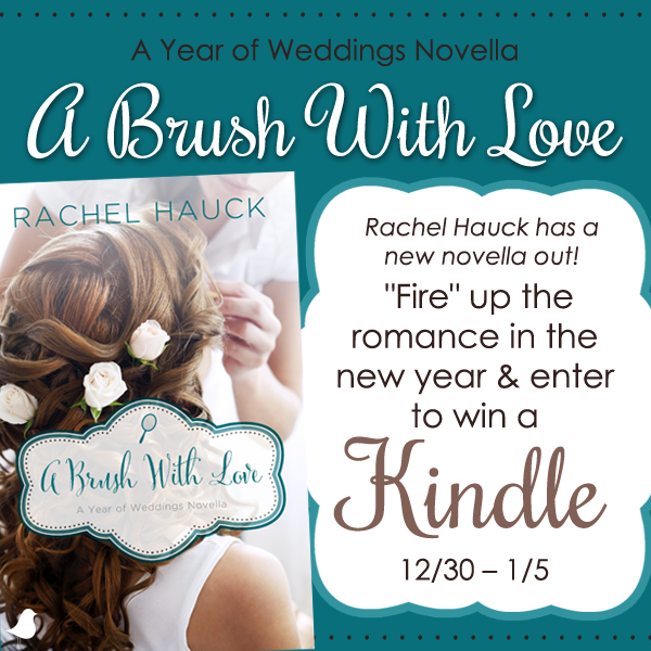 "Rachel Hauck Fires Up the Romance with "" A Brush with Love "" Kindle Giveaway!"