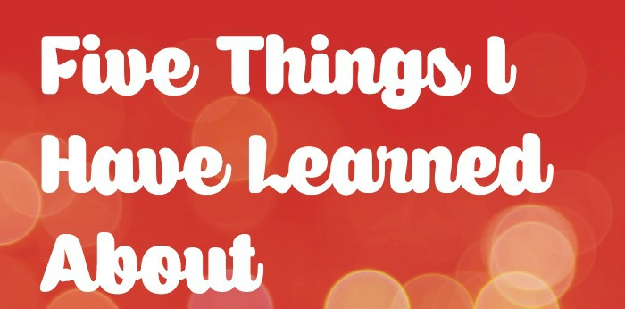 Things I am Learning About Myself and Blogging