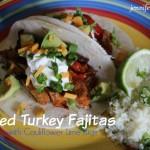 Grilled Turkey Fajitas
