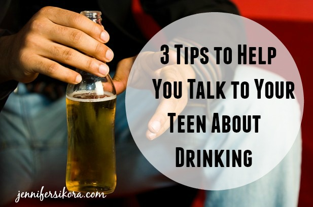 3 Tips to Help You Talk to Your Teen About Drinking