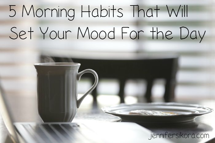 5 Morning Habits That Will Set Your Mood For the Day