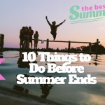 10 Things to Do Before Summer Ends