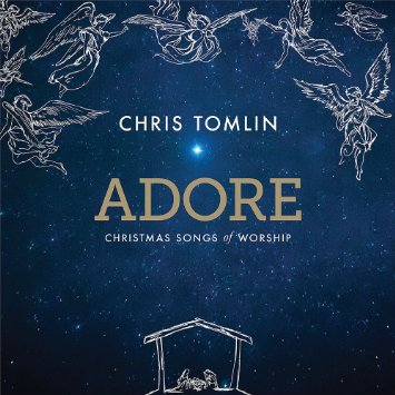Adore: Christmas Songs of Worship by Chris Tomlin - Jen Around the ...
