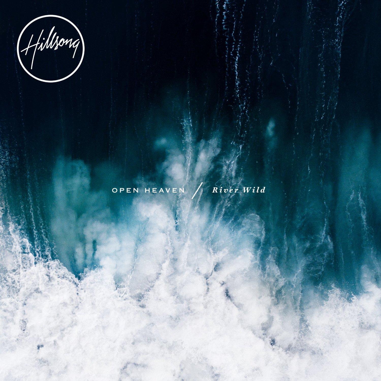 Hillsong OPEN HEAVEN / River Wild CD Review