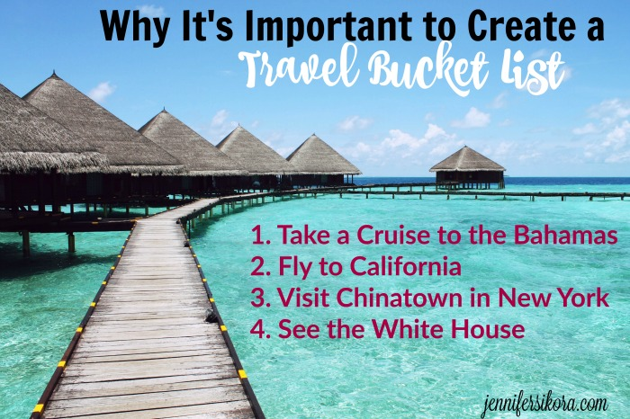 Why You Should Create a Travel Bucket List