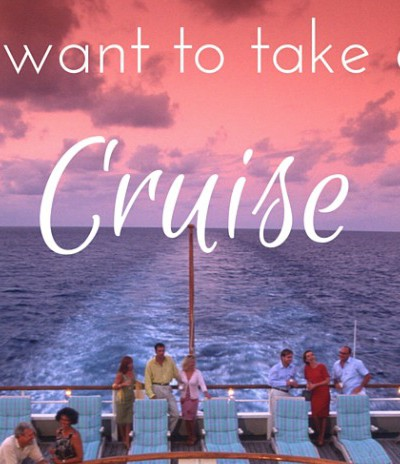 7 Reasons Why I Plan on Taking a Cruise This Year
