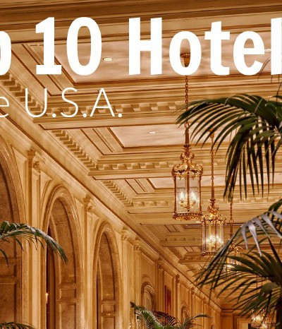 Top 10 Hotels in the U.S. and How to Save When You Stay