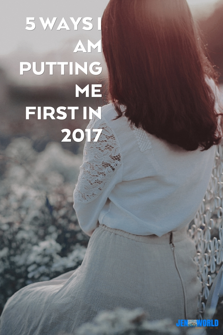 5 Ways I am Putting ME First in 2017