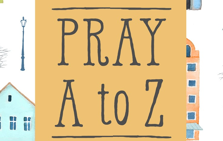 Pray A to Z: How to Pray for Your Community