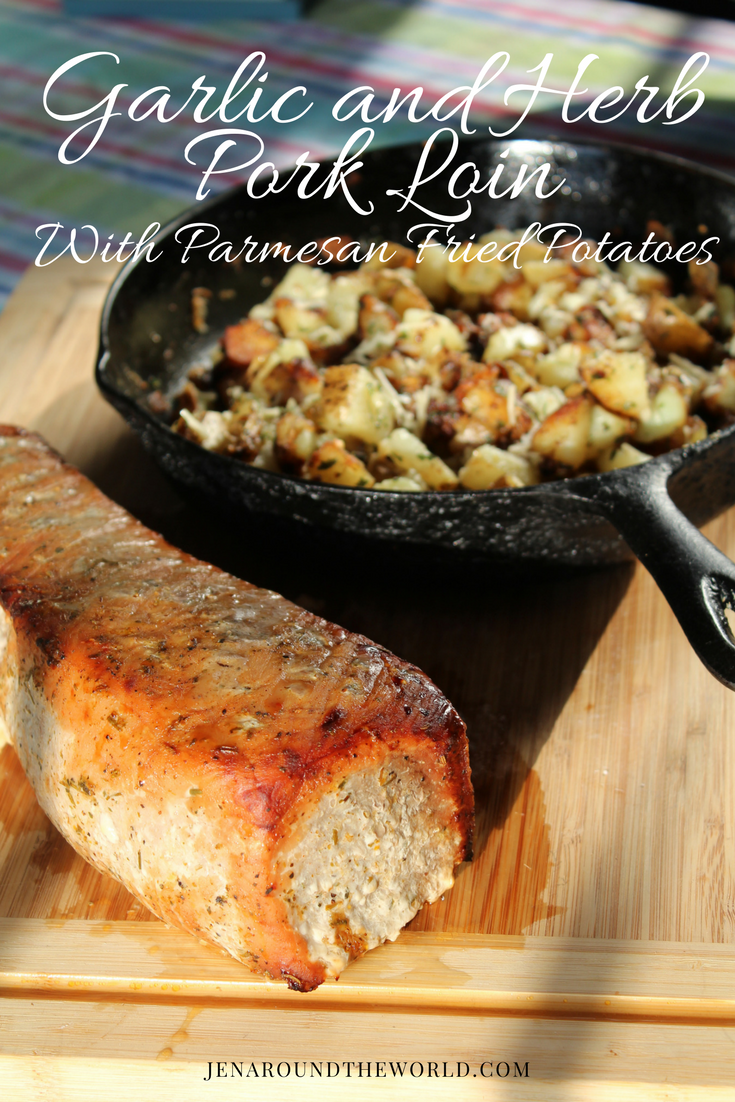 This recipe for garlic and herb pork loin with Parmesan Fried Potatoes is THE perfect recipe for your summer grilling