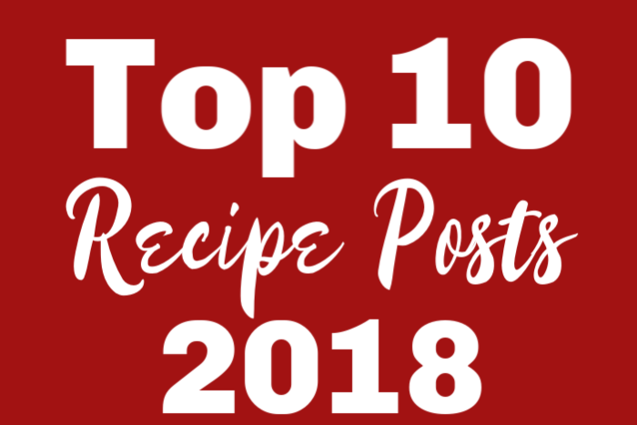 Top 10 Recipe Posts 2018 Featured