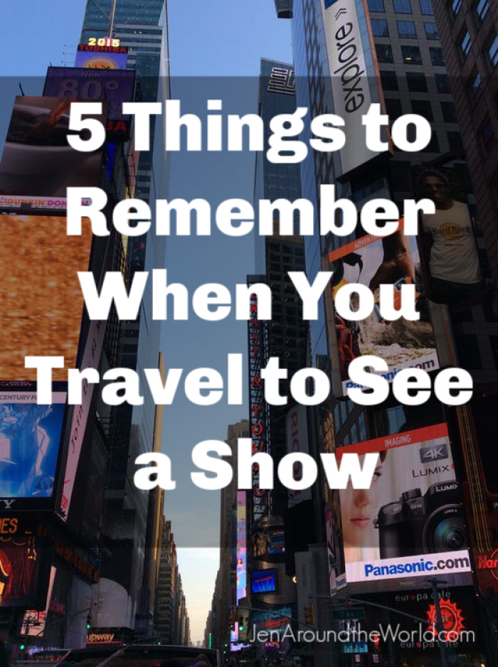 5 Things to Remember When You Travel to See a Show