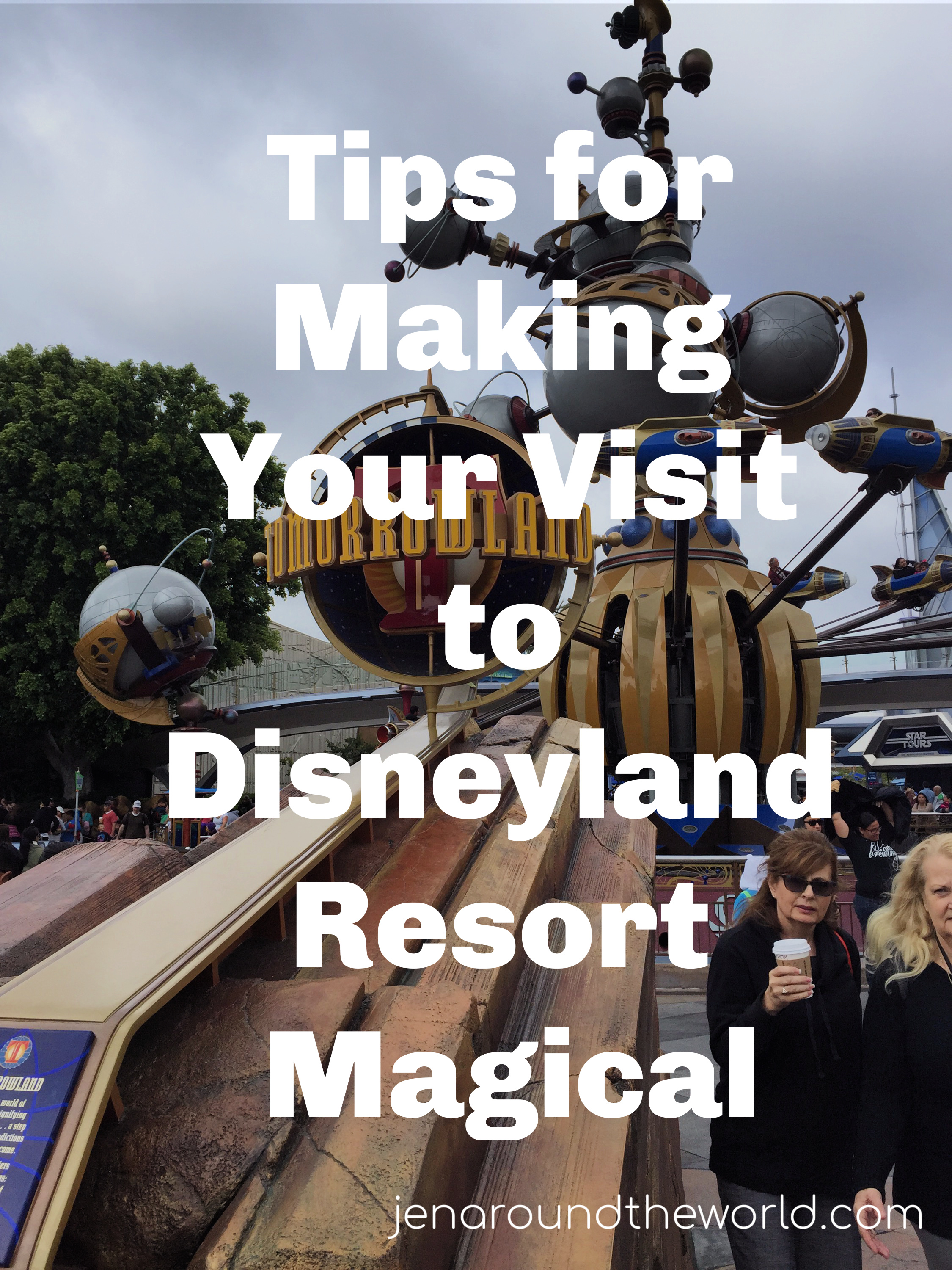 Tips for Making Your Visit to Disneyland Resort Magical