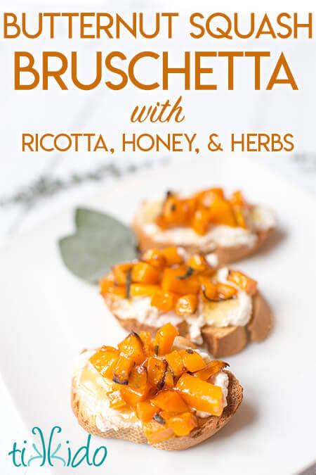 Butternut Squash Bruschetta with Ricotta and Honey